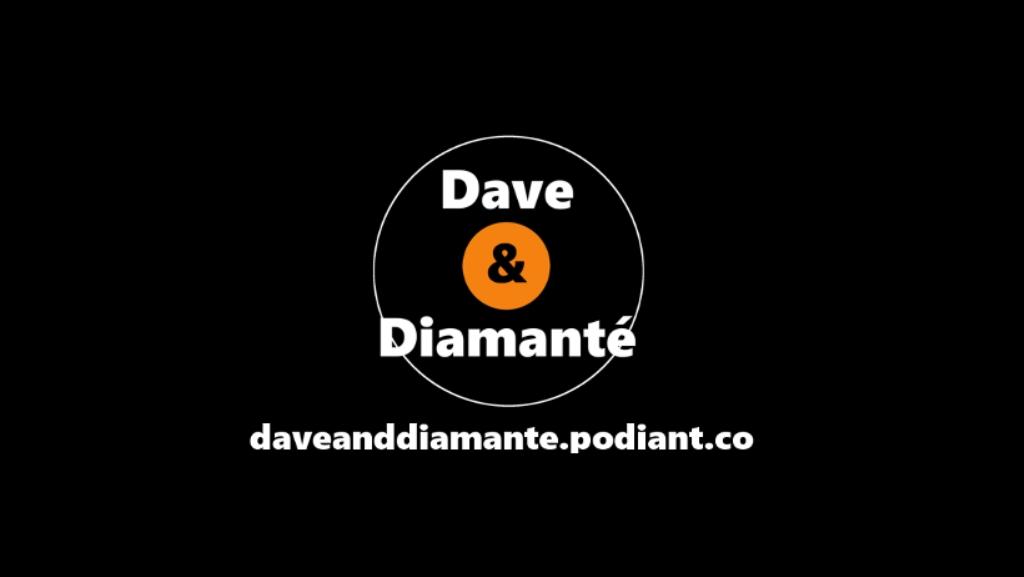 Dave and Diamante