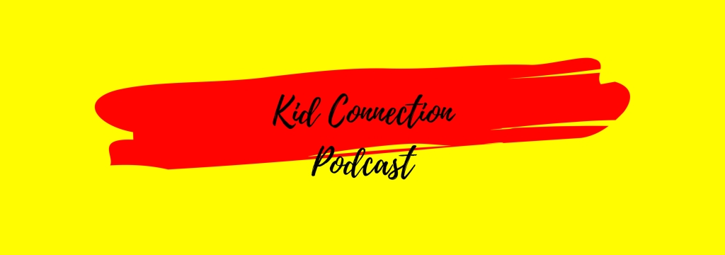 Kid Connection Podcast