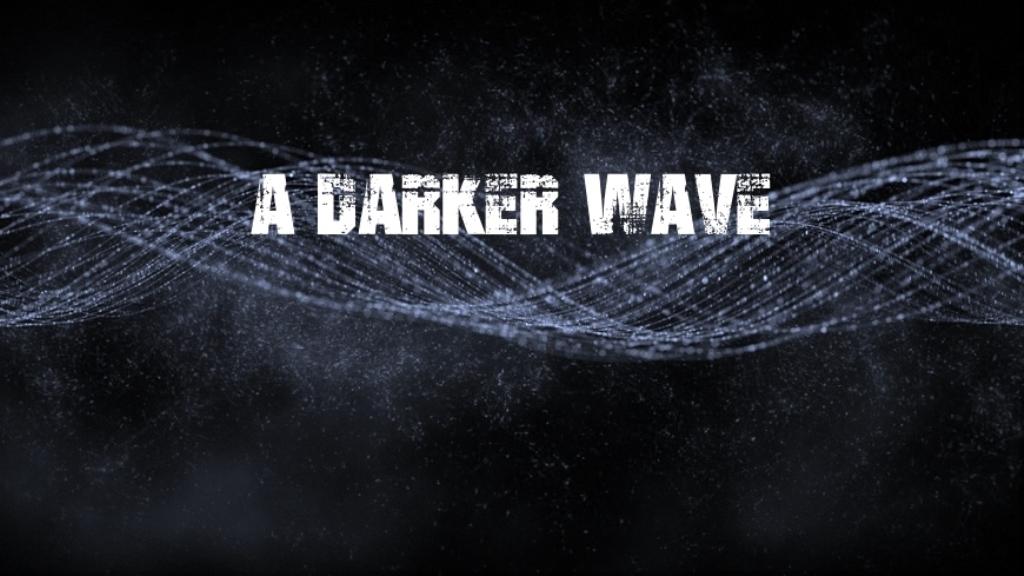 A Darker Wave