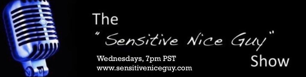 The Sensitive Nice Guy Show