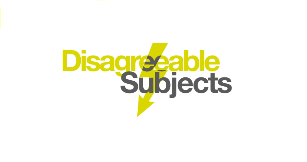 Disagreeable Subjects