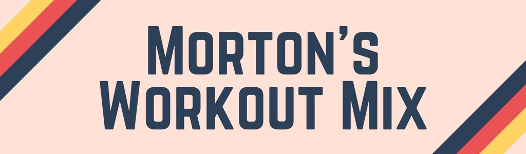 Morton's Workout Mix