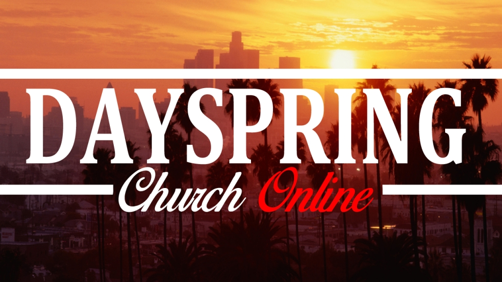 Dayspring Church Online