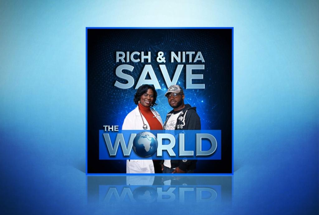 Rich And Nita Save The World