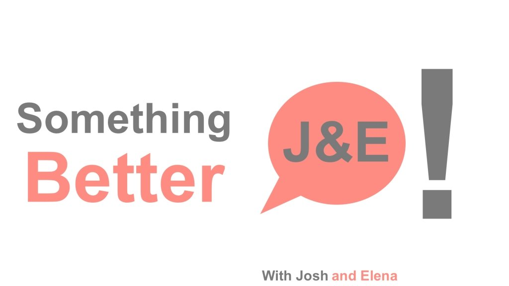 Something Better Podcast