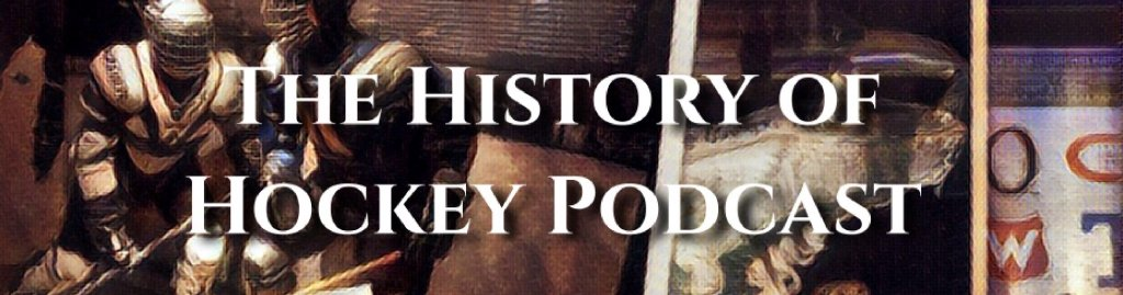 The History of Hockey Podcast