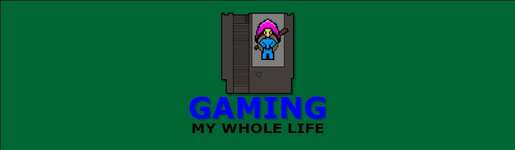 Gaming My Whole Life
