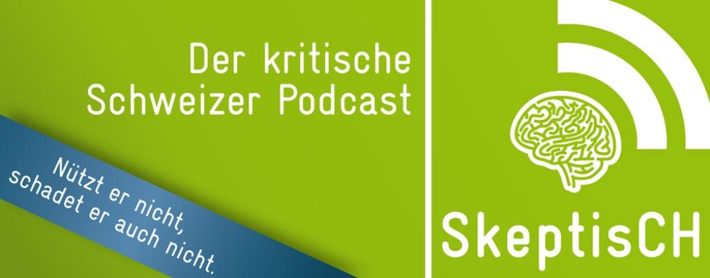 skeptisCH - Der kritische Schweizer Podcast