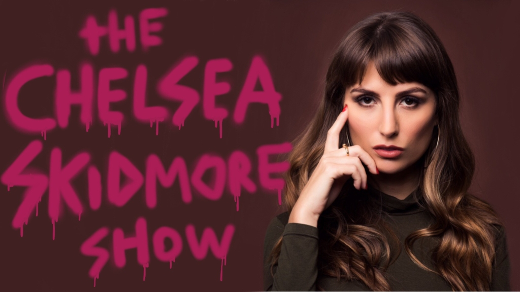 The Chelsea Skidmore Show