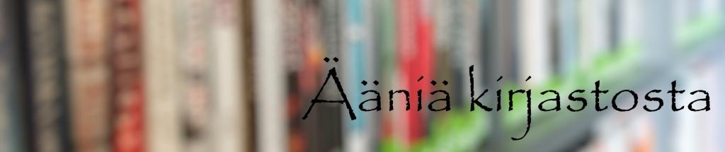 Aania kirjastosta - Lahden kirjaston podcast