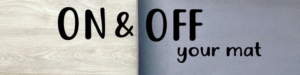 On and Off Your Mat