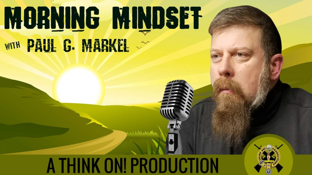 Morning Mindset with Paul G. Markel
