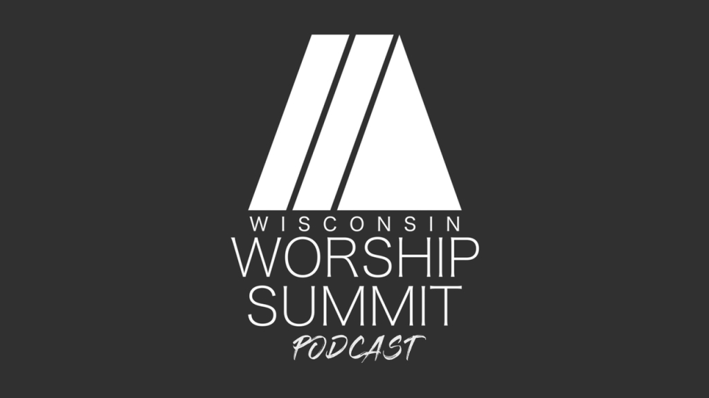 Wisconsin Worship Summit Podcast