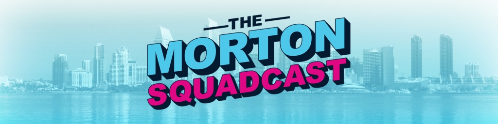 The Morton Squadcast