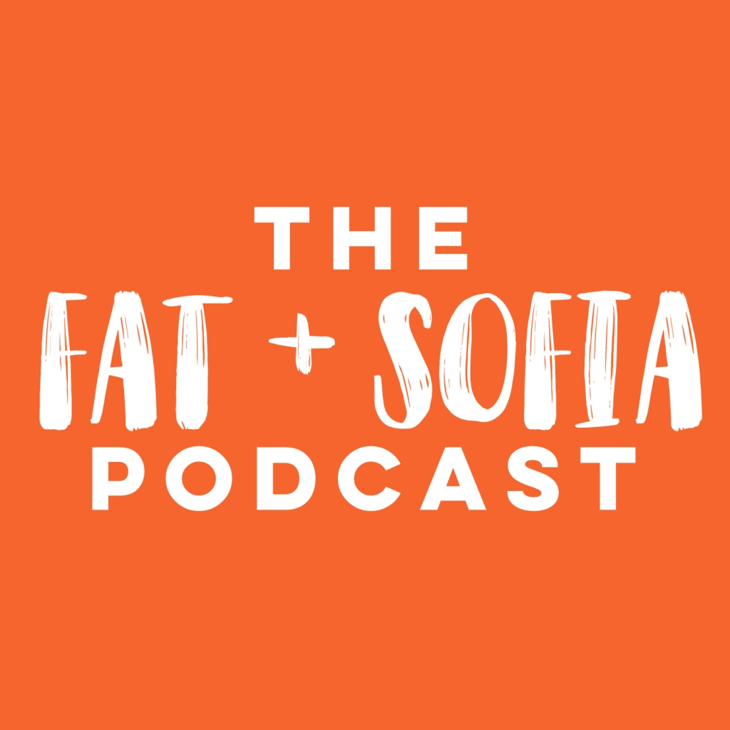 The Fat Sofia Podcast
