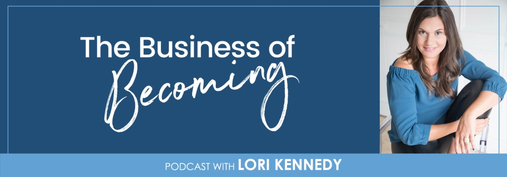 The Business of Becoming