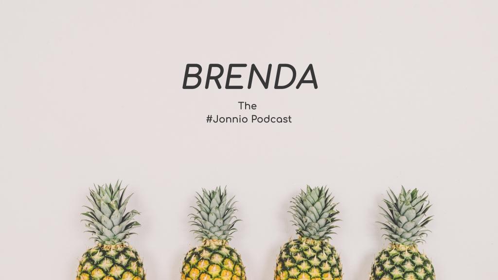 BRENDA - The #Jonnio Podcast