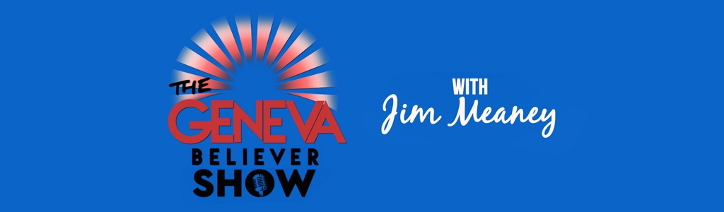 The Geneva Believer Show