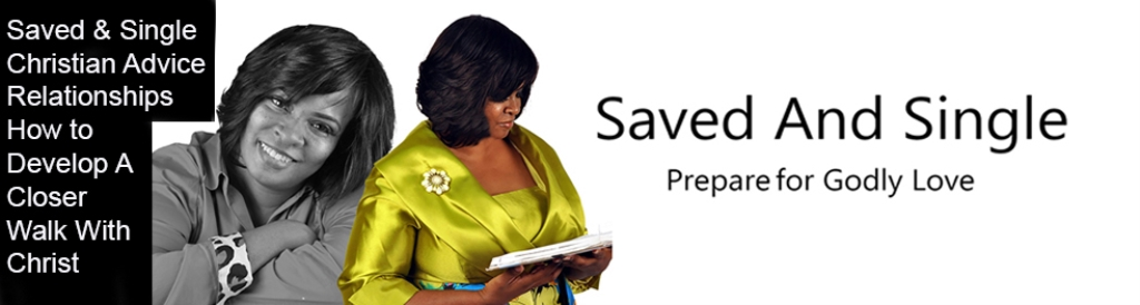 Saved And Single: Prepare for Godly Love
