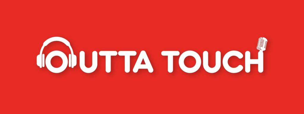 Outta Touch Podcast