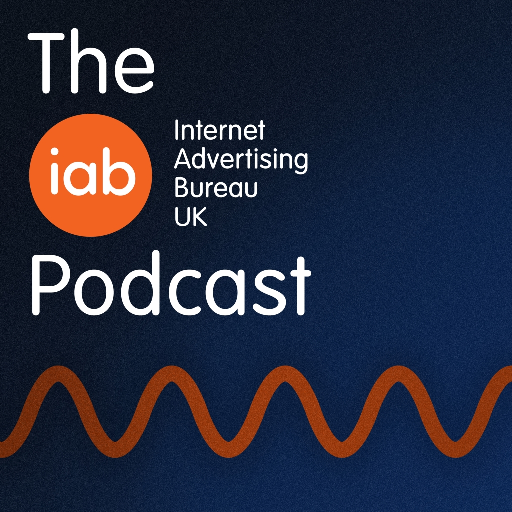 The IAB UK Podcast
