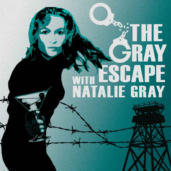 The Gray Escape with Natalie Gray | Listen to Podcasts On Demand