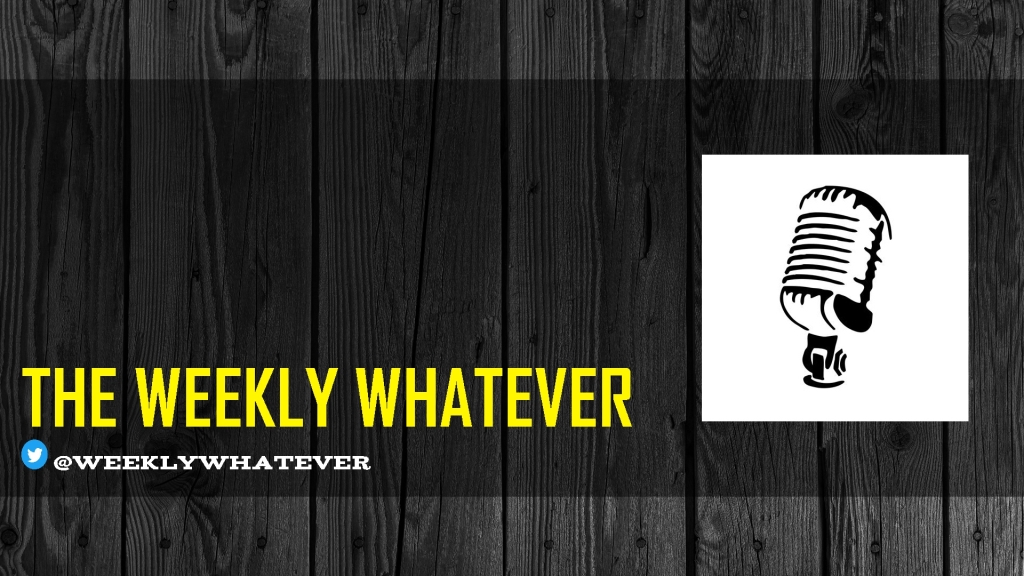 The Weekly Whatever