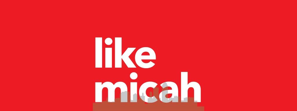 Like Micah