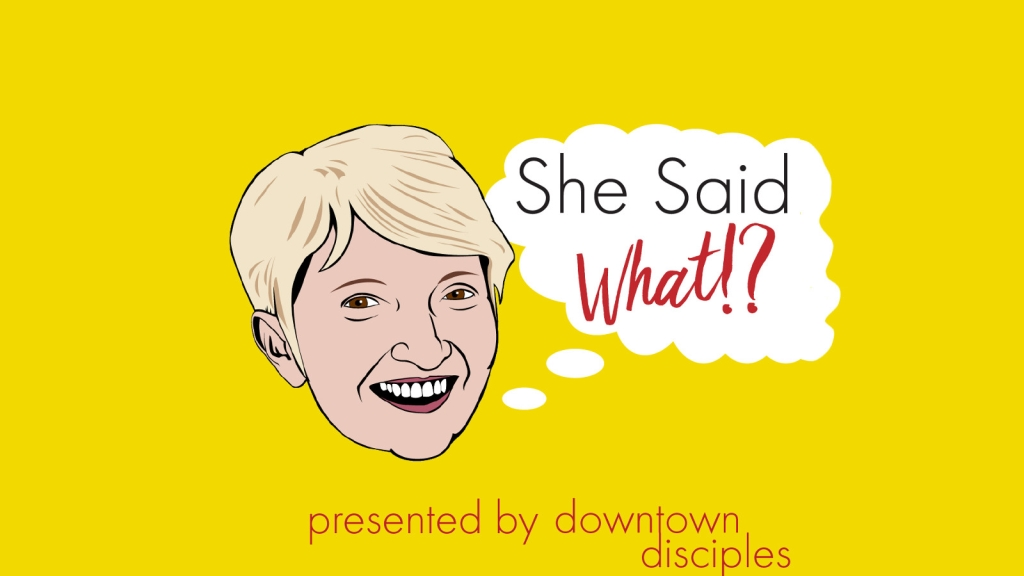 She Said What!?