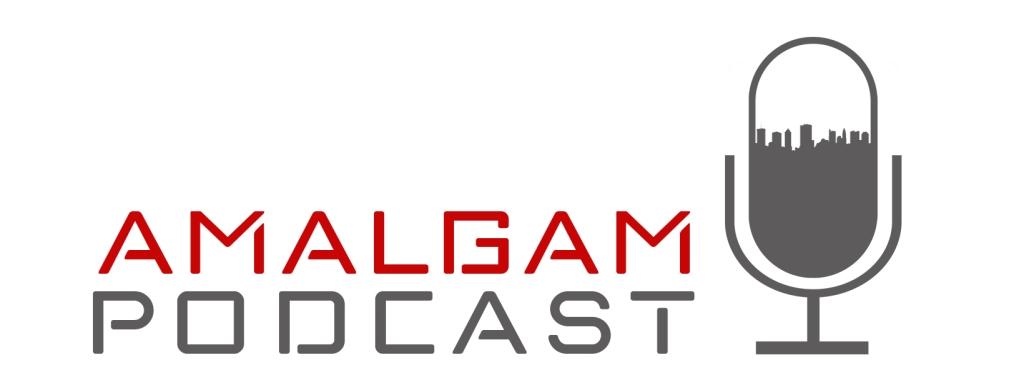 The Amalgam Podcast