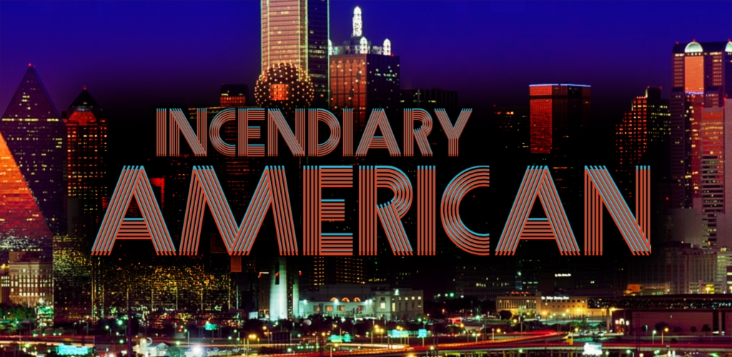 Incendiary American