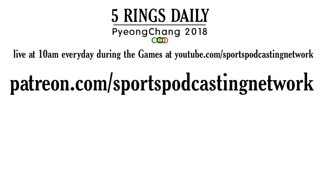5 Rings Daily-PyeongChang 2018 (Olympic Podcast)