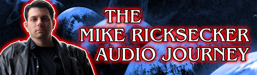 Mike Ricksecker Audio Journey