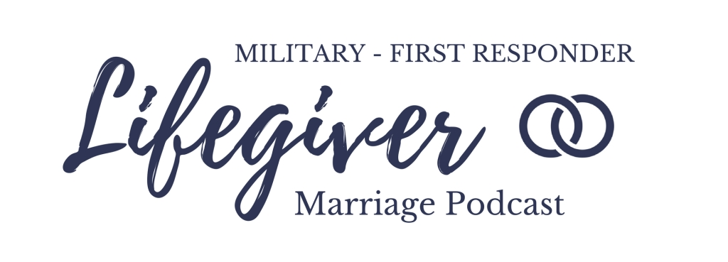A Marriage Podcast for Military and First Responders