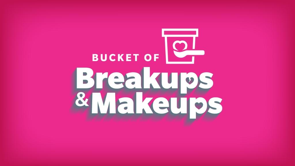 Bucket of Breakups