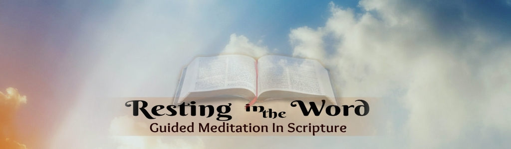 Resting In The Word | Guided Meditation