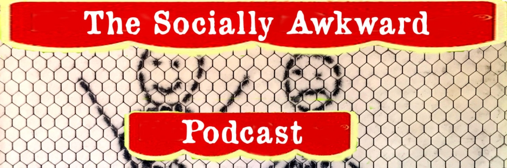 The Socially Awkward Podcast