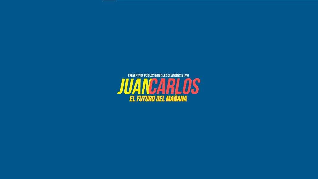 Juan Carlos: El Futuro del Mañana