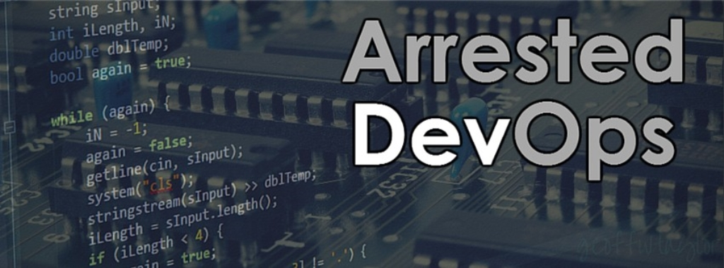 Arrested DevOps