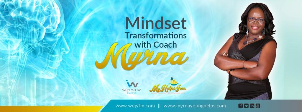 Transform your Mind with Coach Myrna