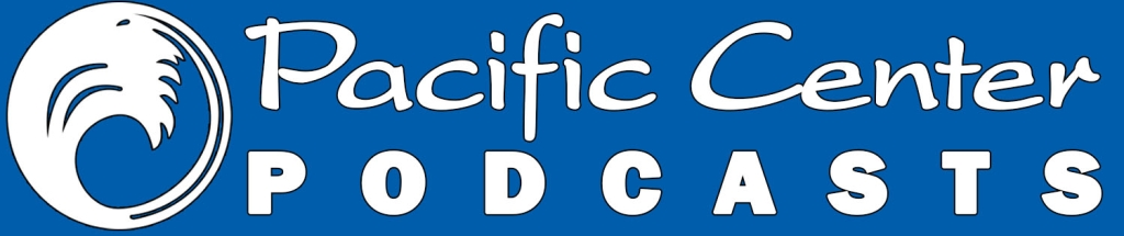 Pacific Center Podcast