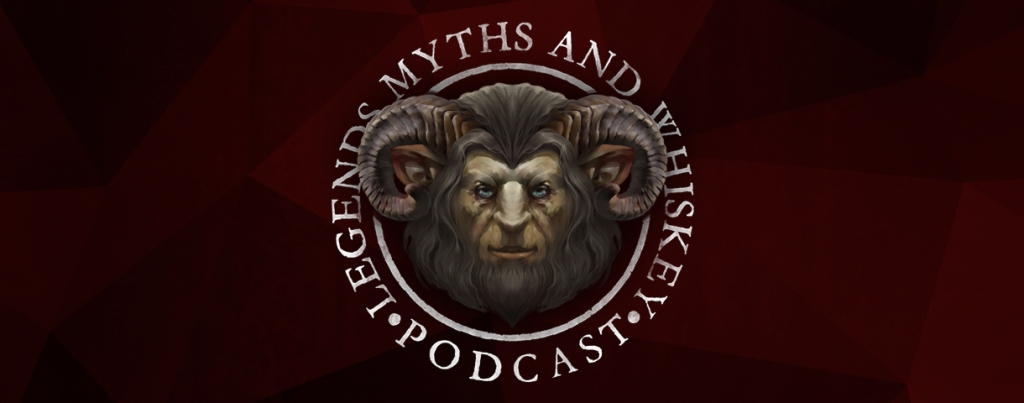 The Legends Myths and Whiskey Podcast