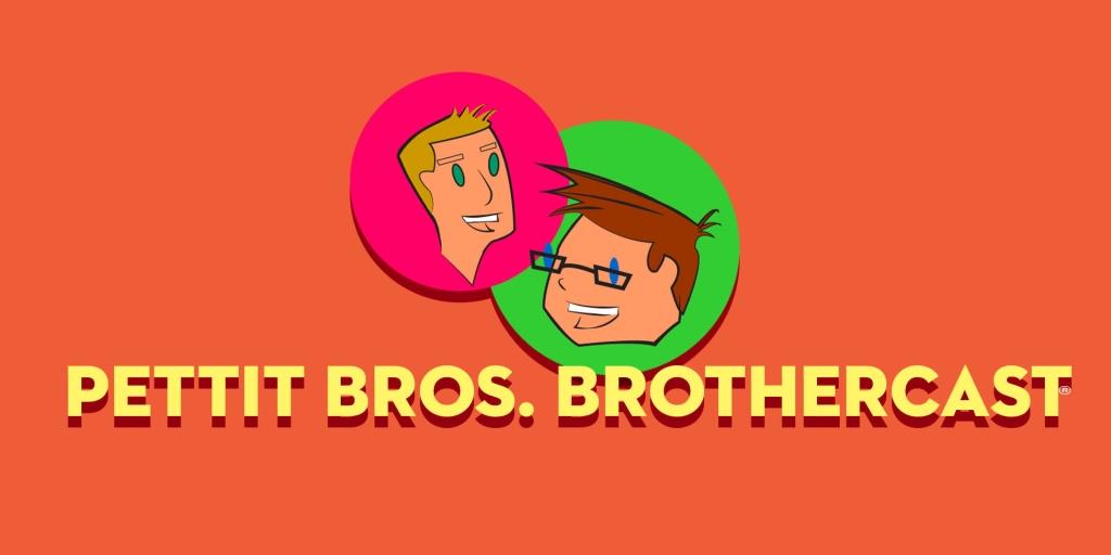 Pettit Bros. Brothercast