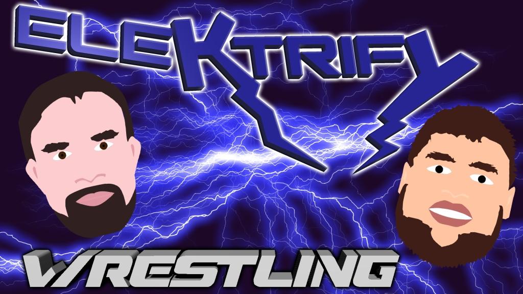 Elektrify Wrestling Podcast