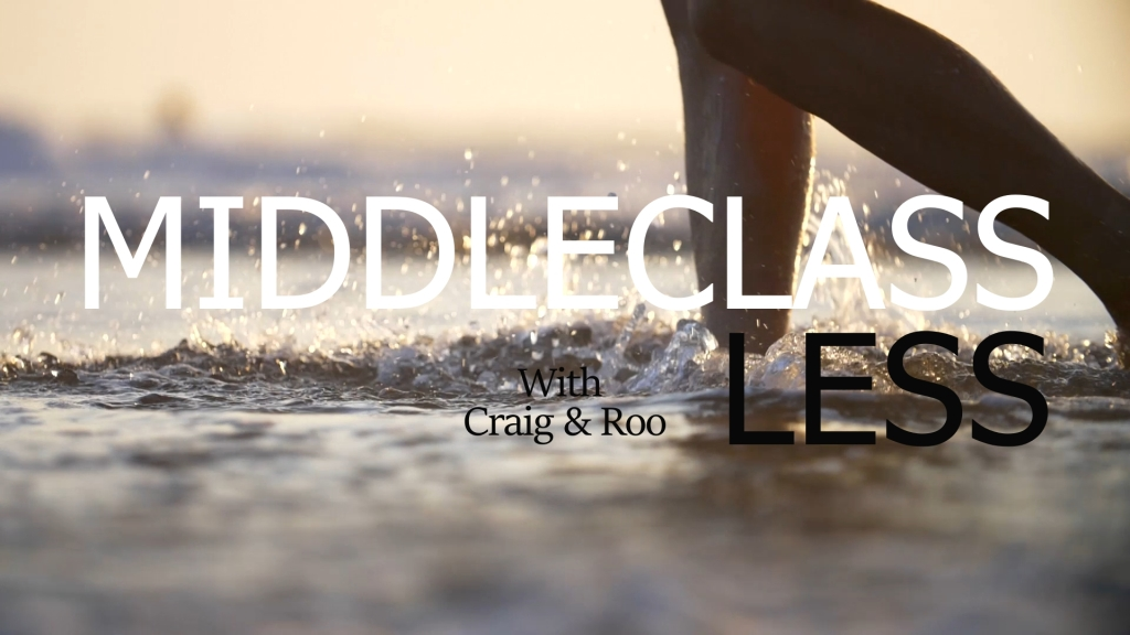 MiddleClassless With Craig and Roo