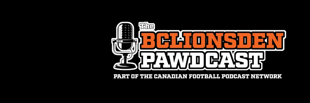 The BCLionsDen.ca Pawdcast