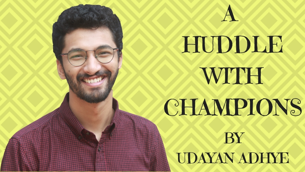 A Huddle with Champions by Udayan Adhye