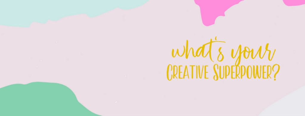 Unveiling Your Creative Superpowers