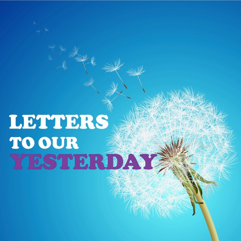 Letters to our yesterday