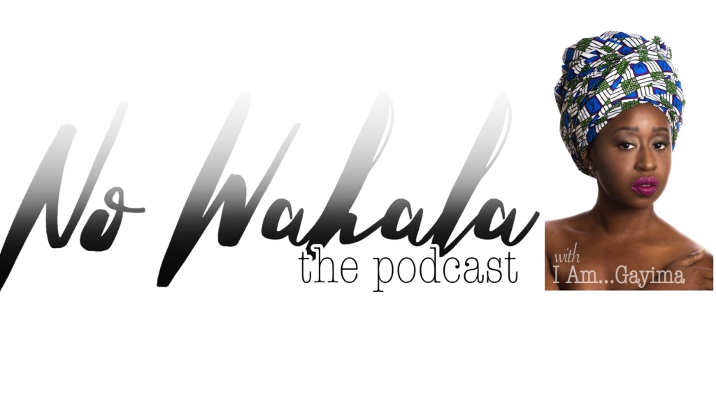 No Wahala...The Podcast